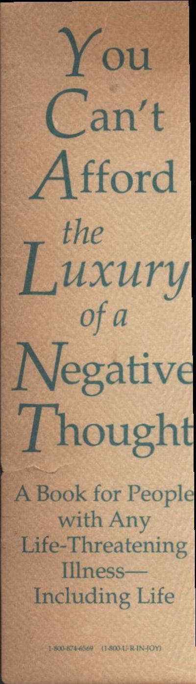 you cannot afford the luxury of a negative thought